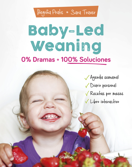 BABY-LED WEANING: 0% DRAMAS, 100% SOLUCIONES.