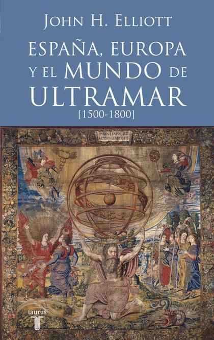 ESPAÑA, EUROPA Y EL MUNDO DE ULTRAMAR