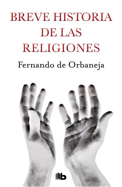 BREVE HISTORIA DE LAS RELIGIONES.