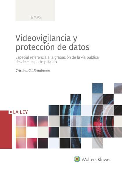 VIDEOVIGILANCIA Y PROTECCIÓN DE DATOS. ESPECIAL REFERENCIA A LA GRABACIÓN DE LA VÍA PÚBLICA DES