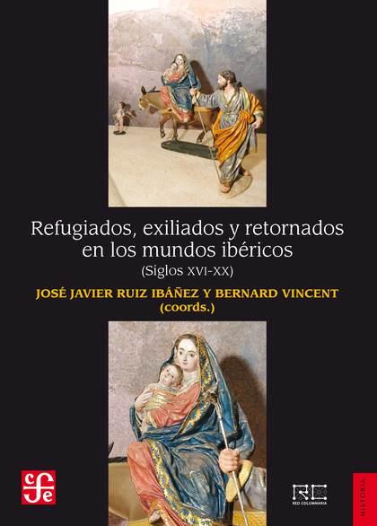 REFUGIADOS, EXILIADOS Y RETORNADOS EN LOS MUNDOS IBERICOS