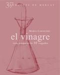 EL VINAGRE : COM PREPARAR-LO 10 VEGADES