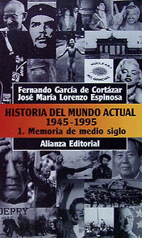 Historia del mundo actual (1945-1995), 1. Memoria de medio siglo