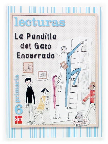 LECTURAS, LA PANDILLA DEL GATO ENCERRADO, 6 EDUCACIÓN PRIMARIA