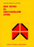 BREVE HISTORIA CONSTITUCIONALISMO ESPAÑOL