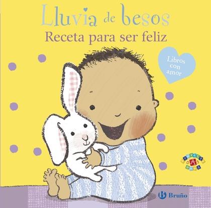 LLUVIA DE BESOS. RECETA PARA SER FELIZ.
