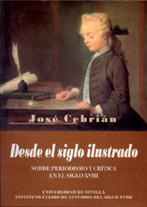 DESDE EL SIGLO ILUSTRADO : SOBRE PERIODISMO Y CRÍTICA EN EL SIGLO XVIII