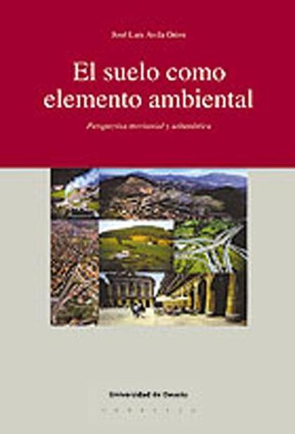 El suelo como elemento ambiental. Perspectiva territorial y urbanísticas