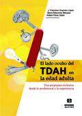 EL LADO OCULTO DEL TDAH EN LA EDAD ADULTA : UNA PROPUESTA INCLUSIVA DESDE LO PROFESIONAL Y LA E