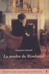 LA MADRE DE RIMBAUD