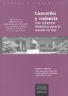 CONCORDIA Y VIOLENCIA : UNA REFLEXIÓN FILOSÓFICA PARA EL MUNDO DE HOY : ACTAS DE LOS VIII ENCUE