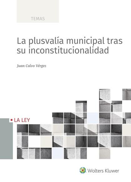 LA PLUSVALÍA MUNICIPAL TRAS SU INCONSTITUCIONALIDAD.