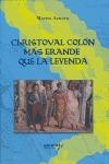 CHRISTOVAL COLON: MÁS GRANDE QUE LA LEYENDA