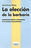 LA ELECCIÓN DE LA BARBARIE: LIBERALISMO FRENTE A CIUDADANÍA EN LA SOCI