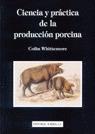 CIENCIA Y PRÁCTICA DE LA PRODUCCIÓN PORCINA