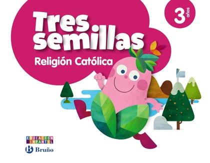 TRES SEMILLAS, RELIGIÓN CATÓLICA, EDUCACIÓN INFANTIL, 3 AÑOS