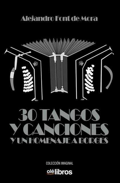30 TANGOS Y UN HOMENAJE A BORGES