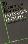 70 EJERCICIOS PRACTICOS DE DINAMICA DE GRUPO