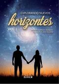 EXPLORANDO NUEVOS HORIZONTES VOLUMEN 1.