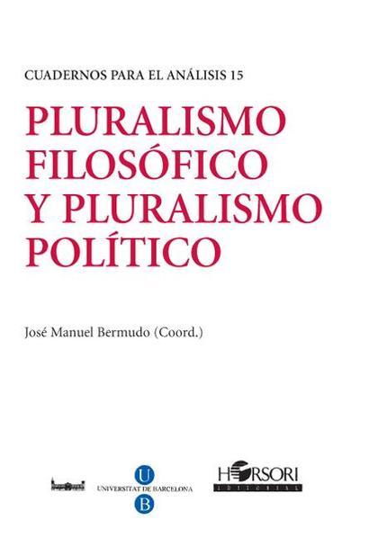 PLURALISMO POLÍTICO, PRURALISMO FILOSÓFICO