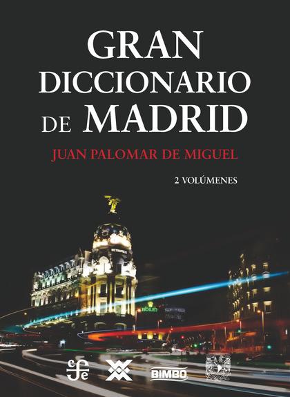 GRAN DICCIONARIO DE MADRID                                                      2 VOLUMENES