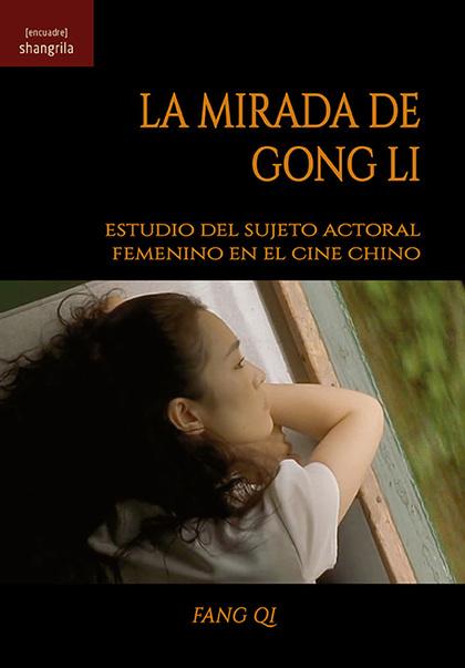 LA MIRADA DE GONG LI. ESTUDIO DEL SUJETO ACTORAL FEMENINO EN EL CINE CHINO