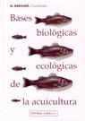BASES BIOLOGICAS Y ECOLOGICAS DE LA ACUICULTURA