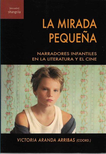 LA MIRADA PEQUEÑA. NARRADORES INFANTILES EN LA LITERATURA Y EL CINE