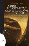 CRISIS ECONÓMICA Y CONSTRUCCIÓN SOCIAL                                          CLAVES DESDE UN
