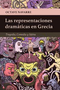 LAS REPRESENTACIONES DRAMÁTICAS EN GRECIA. TRAGEDIA, COMEDIA Y SÁTIRA