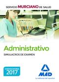 ADMINISTRATIVO DEL SERVICIO MURCIANO DE SALUD. SIMULACROS DE EXAMEN