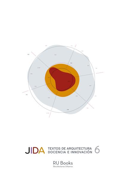 JIDA 6. TEXTOS DE ARQUITECTURA, DOCENCIA E INNOVACIÓN