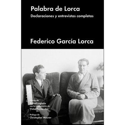 PALABRA DE LORCA                                                                DECLARACIONES Y