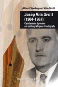 JOSEP VILA SIVILL (1904-1967) : CATALANISTA I PIONER EN ESTILOGRÀFIQUES I BOLÍGRAFS