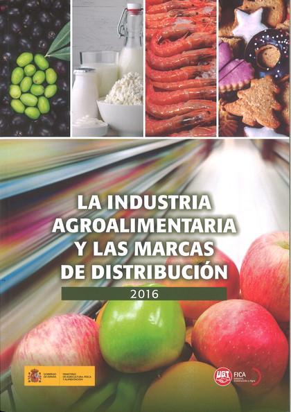 LA INDUSTRIA AGROALIMENTARIA Y LAS MARCAS DE DISTRIBUCIÓN 2016