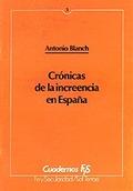 CRÓNICAS DE LA INCREENCIA EN ESPAÑA
