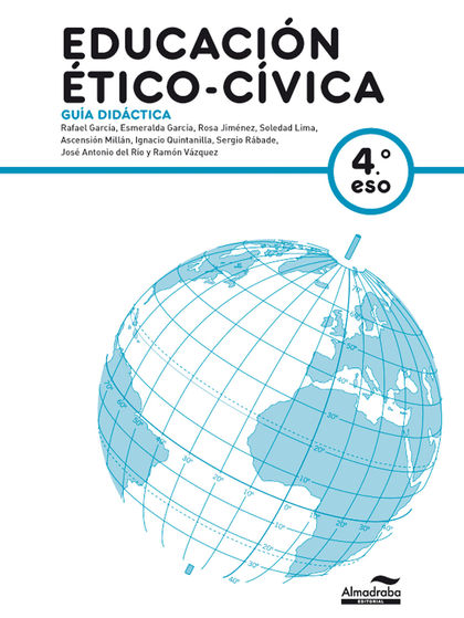 EDUCACIÓN ÉTICO-CÍVICA, 4 ESO. GUÍA DIDÁCTICA