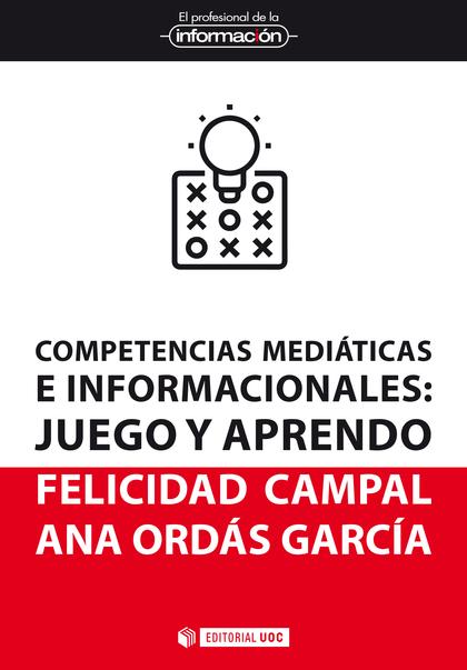 COMPETENCIAS MEDIÁTICAS E INFORMACIONALES. JUEGO Y APRENDO