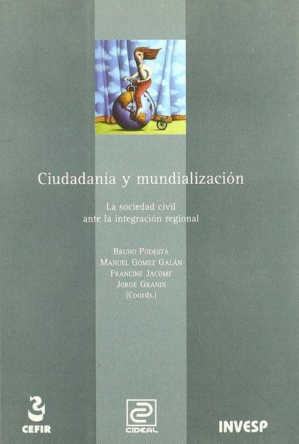 CIUDADANÍA Y MUNDIALIZACIÓN: LA SOCIEDAD CIVIL ANTE LA INTEGRACIÓN REG