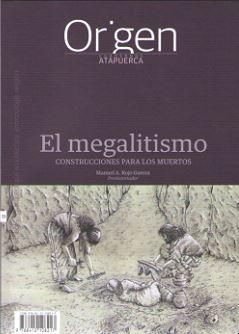 ORIGEN 11: EL MEGALITISMO. CONSTRUCCIONES PARA LOS MUERTOS