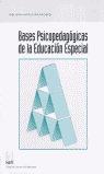 BASES PSICOPEDAGOGICAS DE LA EDUCACION ESPECIAL