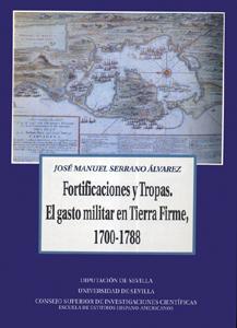 FORTIFICACIONES Y TROPAS: EL GASTO MILITAR EN TIERRA FIRME, 1700-1788