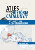 ATLES MANUAL D´HISTÒRIA DE CATALUNYA. DELS COMTES REIS AL TRACTAT DELS PIRINEUS