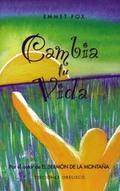 CAMBIA TU VIDA: POR EL AUTOR DE ´EL SERMÓN DE LA MONTAÑA´