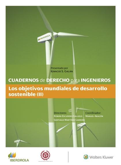 CUADERNOS DE DERECHO PARA INGENIEROS (N.º 48). LOS OBJETIVOS MUNDIALES DE DESARROLLO SOSTENIBLE