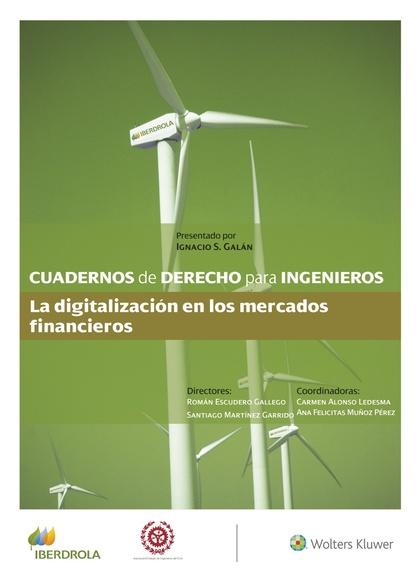CUADERNOS DE DERECHO PARA INGENIEROS (N.º 49). LA DIGITALIZACIÓN EN LOS MERCADOS FINANCIEROS