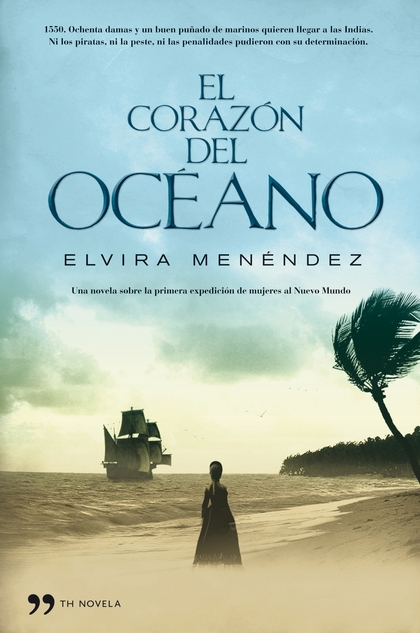 EL CORAZÓN DEL OCÉANO. 1550 OCHENTA DAMAS Y UN BUEN PUÑADO DE MARINOS QUIEREN LLEGAR...