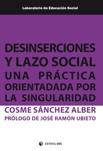 DESINSERCIONES Y LAZO SOCIAL                                                    UNA PRÁCTICA OR