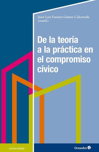 DE LA TEORÍA A LA PRÁCTICA EN EL COMPROMISO CÍVICO                              FUNDAMENTOS Y P