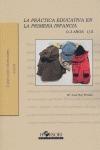 LA PRÁCTICA EDUCATIVA EN LA PRIMERA INFANCIA I/II, 0 A 3 AÑOS